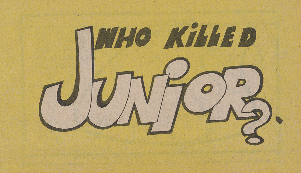 Who Killed Junior?