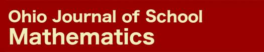 The Ohio Journal of School Mathematics