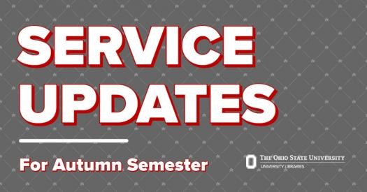 "Graphic with text: ""Service Updates for Autumn Semester"""