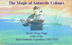 """A pastel drawing of the arctic with an artist's portrait overlayed. The text reads """"The Magic of Antarctic Colours; David Abbey Page, Artist of the Byrd Antarctic expedition, 1933 - 1935."""""""